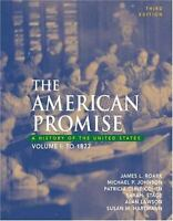 The American Promise: A History of the United States, Volume I: To 1877 [ Roark,