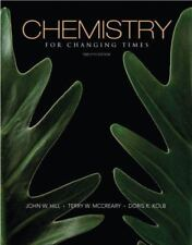 Chemistry for Changing Times 12th Edition by John Hill, Terry McCreary, D. Kolb