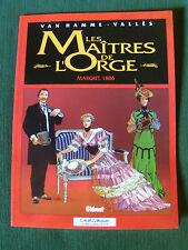 LES MAITRES DE L ORGE - MARGRIT, 1886 - GLENAT pour CREDIT MUTUEL 1998 - broché