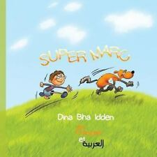 Super Marc en Fran�ais et en Arabe : Super Marc by Dina Bha Idden (2012,...