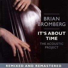 It's About Time: The Acoustic Project, Brian Bromberg, Acceptable