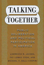 Talking Together: Public Deliberation and Political Participation in America by