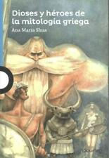 DIOSES Y HTROES DE LA MITOLOGFA GRIEGA/ GODS AND HEROES IN GREEK MYTHOLOGY - SHU