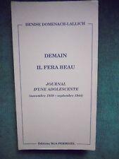 DEMAIN IL FERA BEAU JOURNAL D'UNE ADOLESCENTE 1939 1944 D DOMENACH LALLICH WWII