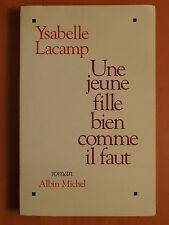Une jeune fille bien comme il faut. Ysabelle Lacamp. Roman Albin Michel