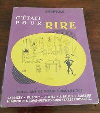 FARINOLE: C'ETAIT POUR RIRE. illustré par DUBOUT, EFFEL, PEYNET, etc. 1953 E.O.