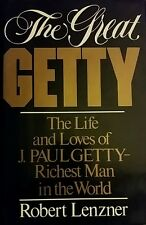 The Great Getty : The Life and Loves of J. Paul Getty by Robert Lenzner 1st Ed.