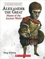 A Wicked History: Alexander the Great by Doug Wilhelm (2015, Paperback)