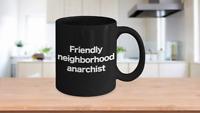 Anarchist Mug Black Coffee Cup Neighborhood Friend Anarchy Peaceful Activist