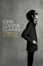 I Wanna Be Yours | John Cooper Clarke