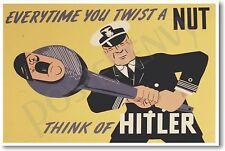 Everytime You Twist a Nut - Think of Hitler - NEW Vintage WW2 Reprint POSTER