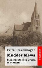 Mudder Mews : Niederdeutsches Drama in 5 Akten by Fritz Stavenhagen (2013,...