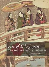 Art of Edo Japan: The Artist and the City 1615-1868 by Guth, Christine