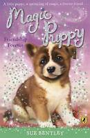 Magic Puppy: Friendship Forever by Bentley, Sue, Acceptable Used Book (Paperback