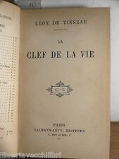 LA CLEF DE LA VIE Leon De Tinseau Calmann Levy 1920 Francese letteratura libro