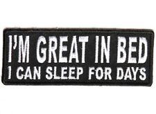 "(F2) I'M GREAT IN BED I CAN SLEEP FOR DAYS 4"" x 1.5"" iron on patch (4751) Biker"