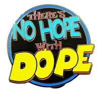 THERE'S NO HOPE WITH DOPE ENAMEL PIN BY TOO BROKE MONKEYS