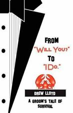 """From """"Will You?"""" to """"I Do."""": A Groom's Tale of Survival"""