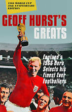 Geoff Hurst's Greats: England's 1966 Hero Selects His Finest Ever Footballers, H