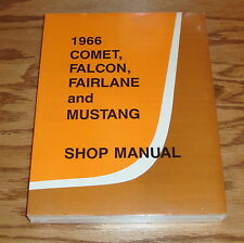 1966 Ford Comet Falcon Fairlane Mustang Shop Manual 66