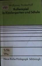 Rollenspiel in Kindergarten und Schule : e. Rollenspiel-Didaktik. Neue Reihe Päd