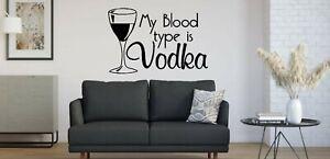 My Blood type is Vodka Comical Restaurant Pub Vinyl wall art Decal Sticker
