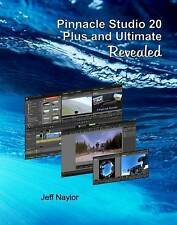 NEW Pinnacle Studio 20 Plus and Ultimate Revealed by Jeff Naylor