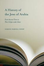 A History of the Jews of Arabia : From Ancient Times to Their Eclipse under...