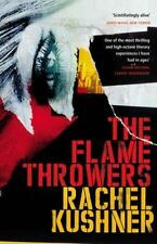 The Flamethrowers, By Kushner, Rachel,in Used but Acceptable condition