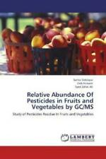 Relative Abundance Of Pesticides in Fruits and Vegetables by GC/MS Study of 1861
