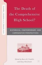 The Death of the Comprehensive High School?: Historical, Contemporary,-ExLibrary