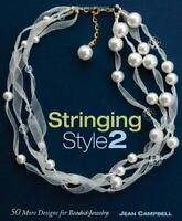 Stringing Style 2: 50 more designs for beaded jew... by Campbell, Jean Paperback