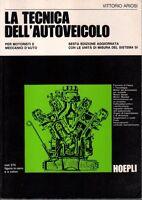 LIBRO=LA TECNICA DELL'AUTOVEICOLO - 9788820317416 ARIOSI HOEPLI=