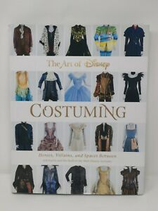 Art of Disney Costuming : Heroes, Villains, and Spaces Between, Hardcover