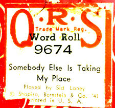 QRS Word Roll SOMEBODY ELSE IS TAKING MY PLACE 9674 Sid Laney Player Piano Roll