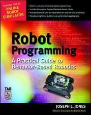 Robot Programming : A Practical Guide to Behavior-Based Robotics by Daniel...