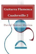 Guitarra Flamenca: Guitarra Flamenca Cuadernillo 2 : Aprendiendo a Tocar Por...