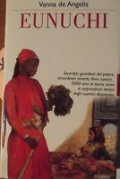 EUNUCHI-AUTORE:VANNA DE ANGELIS-COPERTINA RIGIDA 1° EDIZIONE 2000-PARI AL NUOVO