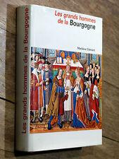 Marilène Clément LES GRANDS HOMMES DE LA BOURGOGNE Éd. du Sud-Albin Michel 1966