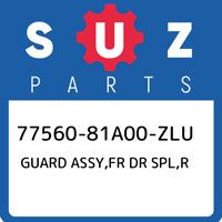 77560-81A00-ZLU Suzuki Guard assy,fr dr spl,r 7756081A00ZLU, New Genuine OEM Par