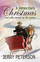 James Early Christmas and Other Stories of the Season by Peterson, Jerry