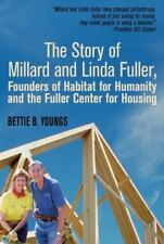 The Story of Millard and Linda Fuller, Founders of Habitat for Humanity and the