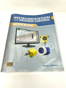 Instrumentation & Process Control Workbook Seventh 7 Edition by Thomas A. Weedon