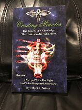 Creating Miracles-The Power, The Knowledge, The Understanding And More By Seiver