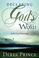Declaring God's Word : A 365-Day Devotional by Derek Prince