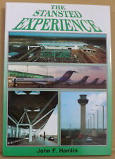 The Stansted Experience by John F. Hamlin - NEW Hardback w/ Dust Jacket