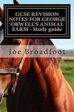 GCSE REVISION NOTES for GEORGE ORWELL?S ANIMAL FARM - Study Guide : All...