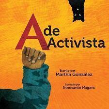 A de Activista by Martha E. Gonzalez (2014, Board Book)