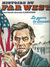 Histoire du Far West La guerre de Sécession Abraham Lincoln Amérique Etats Unis