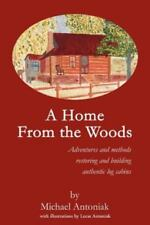 A Home from the Woods Book~Restoring and Building Authentic Log Cabins~New!